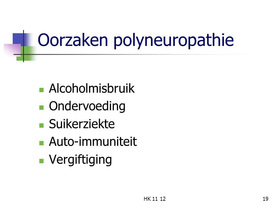 Oorzaken polyneuropathie Alcoholmisbruik Ondervoeding Suikerziekte Auto-immuniteit Vergiftiging 19HK 11 12