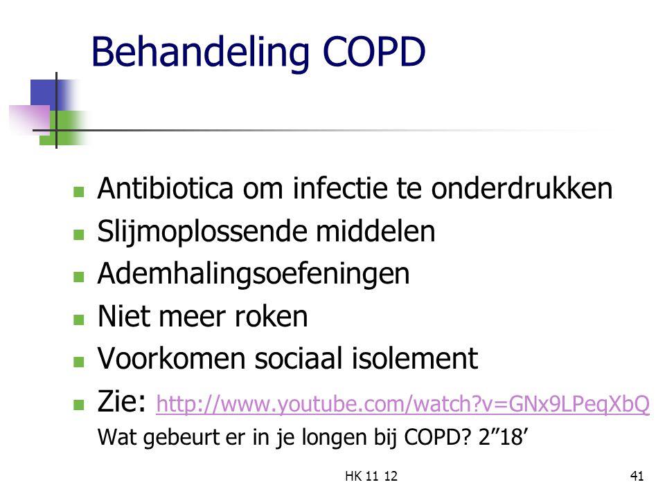 Behandeling COPD Antibiotica om infectie te onderdrukken Slijmoplossende middelen Ademhalingsoefeningen Niet meer roken Voorkomen sociaal isolement Zie: http://www.youtube.com/watch?v=GNx9LPeqXbQ http://www.youtube.com/watch?v=GNx9LPeqXbQ Wat gebeurt er in je longen bij COPD.