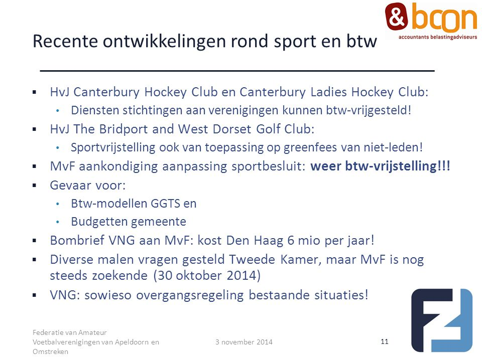 Recente ontwikkelingen rond sport en btw  HvJ Canterbury Hockey Club en Canterbury Ladies Hockey Club: Diensten stichtingen aan verenigingen kunnen b