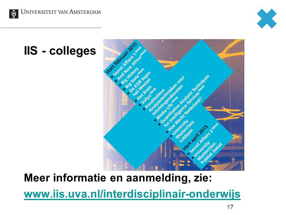 IIS - colleges Meer informatie en aanmelding, zie: www.iis.uva.nl/interdisciplinair-onderwijs 17