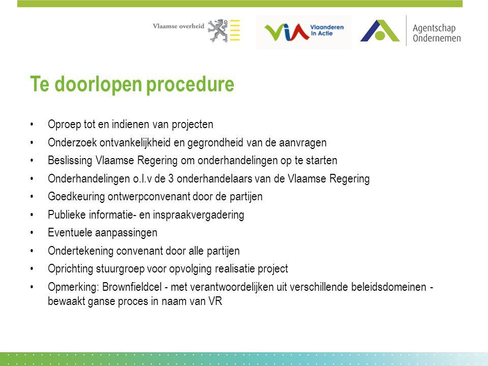 Te doorlopen procedure Oproep tot en indienen van projecten Onderzoek ontvankelijkheid en gegrondheid van de aanvragen Beslissing Vlaamse Regering om
