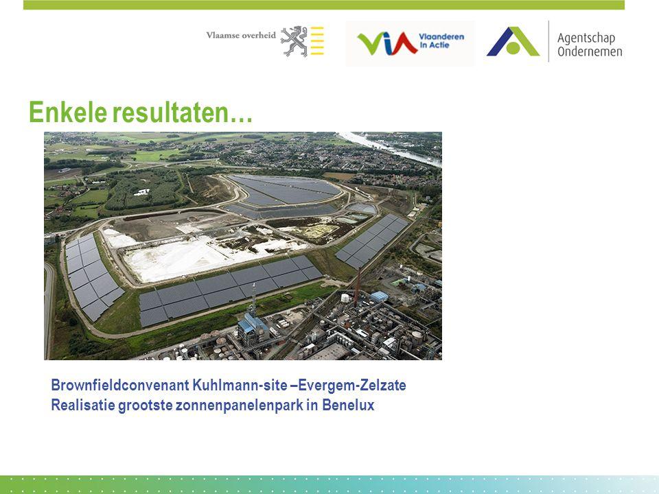 Enkele resultaten… Brownfieldconvenant Kuhlmann-site –Evergem-Zelzate Realisatie grootste zonnenpanelenpark in Benelux