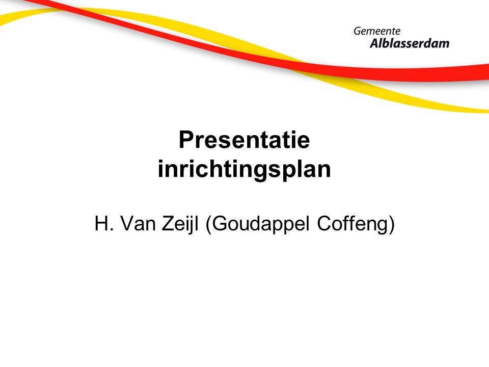 Presentatie inrichtingsplan H. Van Zeijl (Goudappel Coffeng)