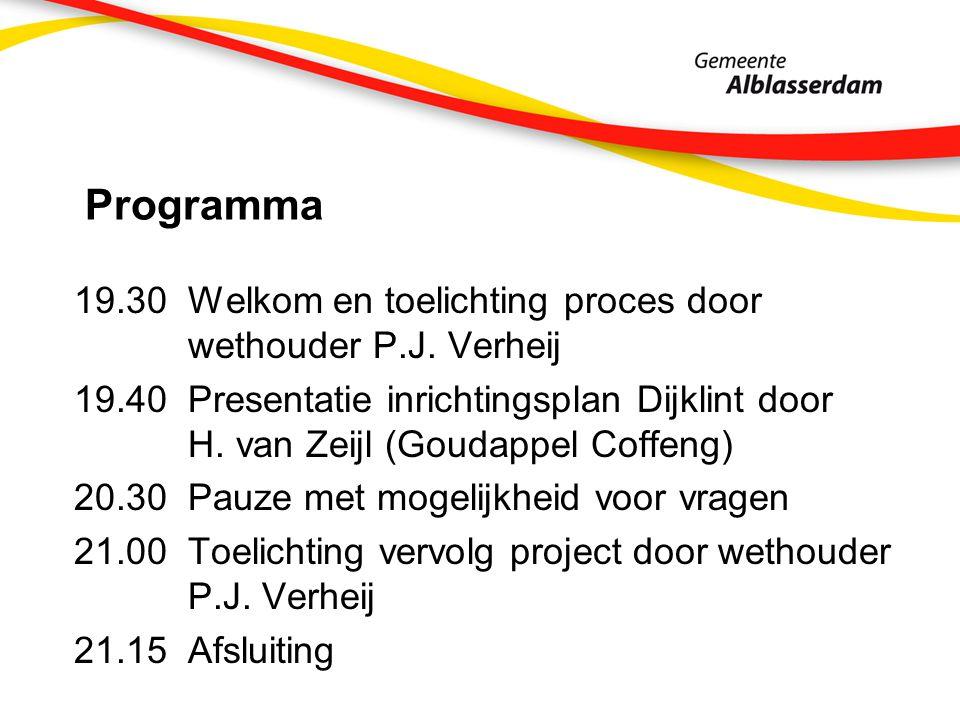 Programma 19.30Welkom en toelichting proces door wethouder P.J.