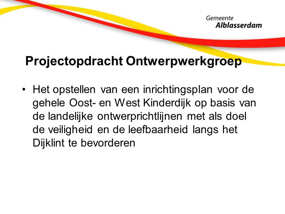 Projectopdracht Ontwerpwerkgroep Het opstellen van een inrichtingsplan voor de gehele Oost- en West Kinderdijk op basis van de landelijke ontwerprichtlijnen met als doel de veiligheid en de leefbaarheid langs het Dijklint te bevorderen