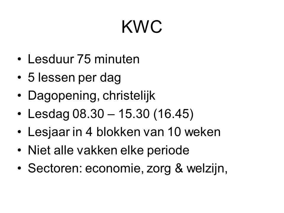 KWC Lesduur 75 minuten 5 lessen per dag Dagopening, christelijk Lesdag 08.30 – 15.30 (16.45) Lesjaar in 4 blokken van 10 weken Niet alle vakken elke p