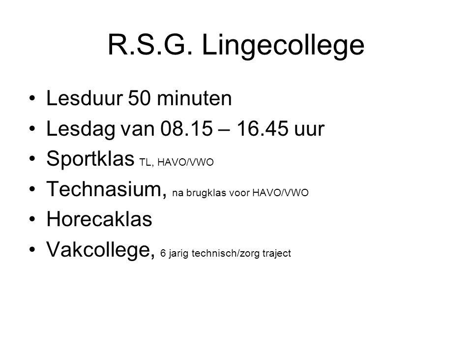 R.S.G. Lingecollege Lesduur 50 minuten Lesdag van 08.15 – 16.45 uur Sportklas TL, HAVO/VWO Technasium, na brugklas voor HAVO/VWO Horecaklas Vakcollege