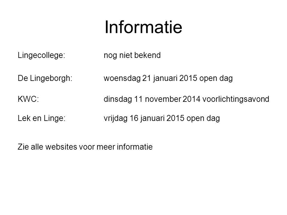 Informatie Lingecollege:nog niet bekend De Lingeborgh:woensdag 21 januari 2015 open dag KWC:dinsdag 11 november 2014 voorlichtingsavond Lek en Linge:v