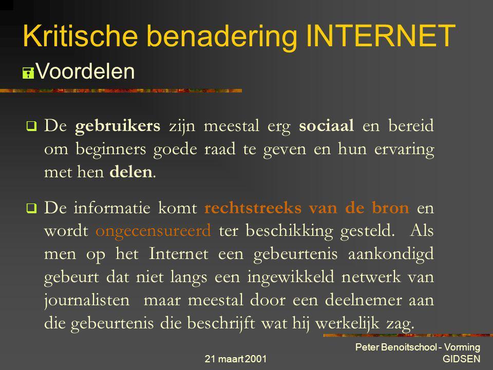 21 maart 2001 Peter Benoitschool - Vorming GIDSEN Kritische benadering INTERNET  Het net is imens, niet alleen wegens het aantal gebruikers en aantal