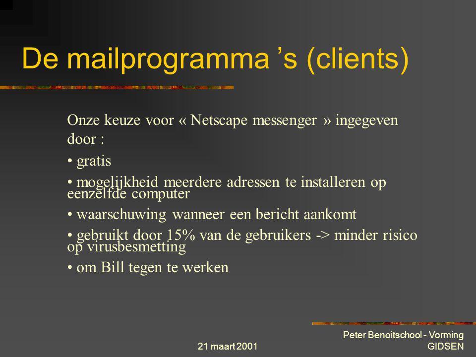 21 maart 2001 Peter Benoitschool - Vorming GIDSEN De mailprogramma 's (clients)