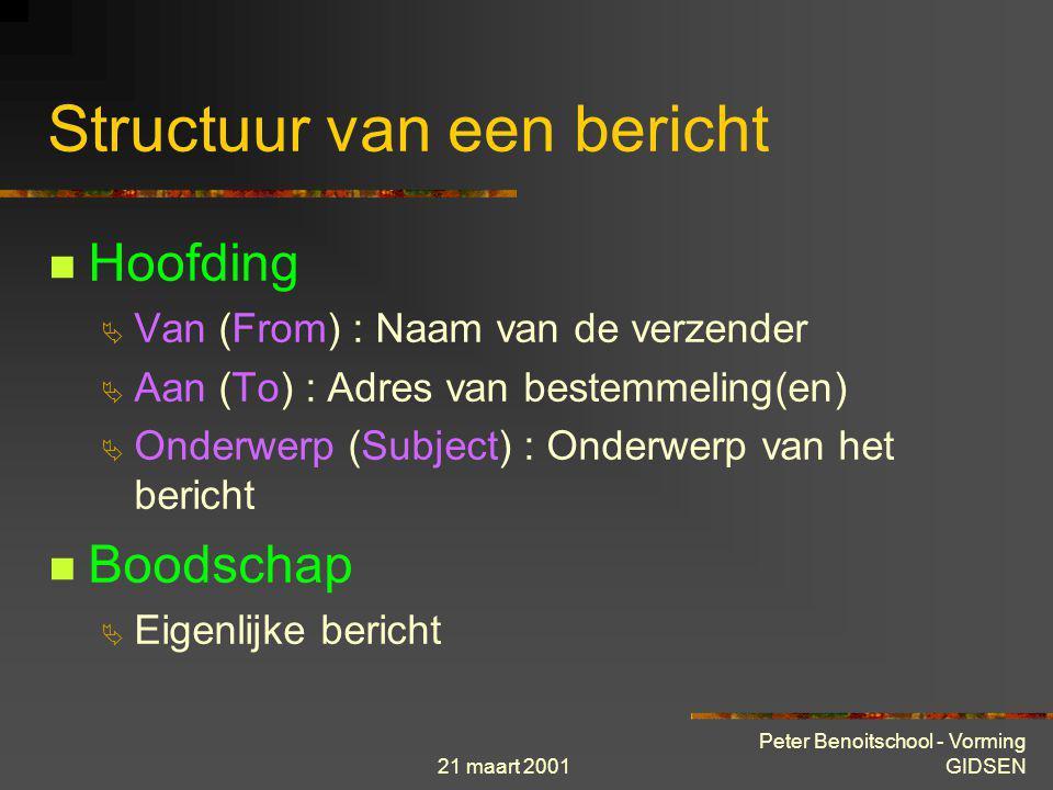 21 maart 2001 Peter Benoitschool - Vorming GIDSEN Structuur van een bericht Hoofding Boodschap