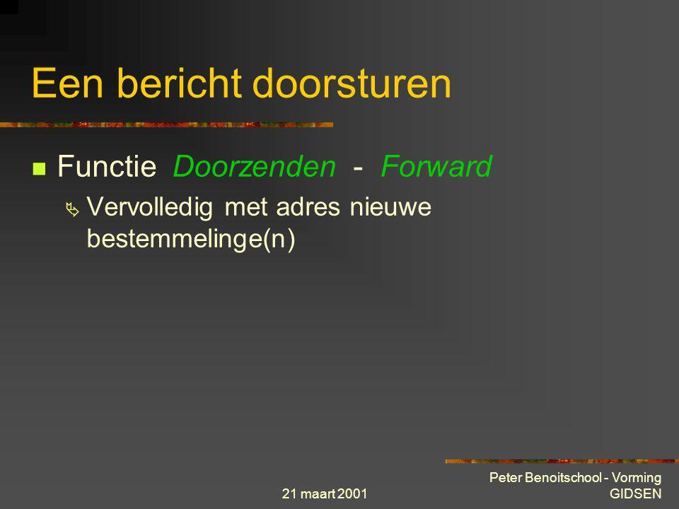 21 maart 2001 Peter Benoitschool - Vorming GIDSEN Een bericht beantwoorden Functie beantwoorden - Reply  Veld « Aan » (« To ») automatisch ingevuld 