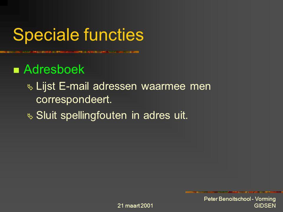 21 maart 2001 Peter Benoitschool - Vorming GIDSEN Speciale functies Functie Handtekening  Opmaken gepersonaliseerde « handtekening » Functie Bijvoege