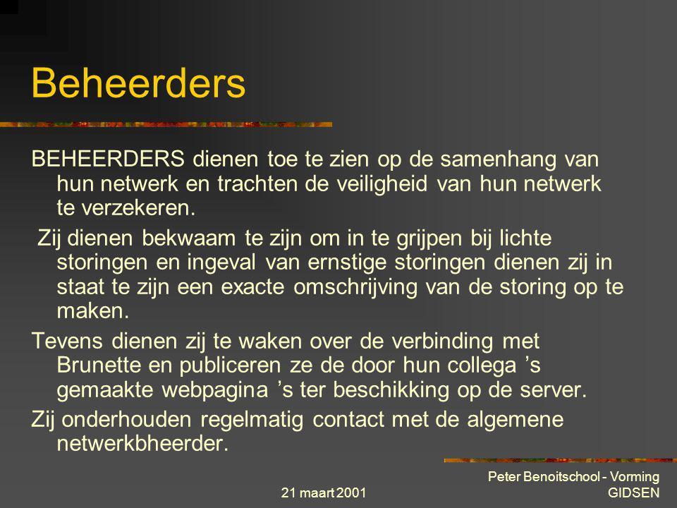 21 maart 2001 Peter Benoitschool - Vorming GIDSEN Voorlichters Voorlichters zijn in staat om zelf webpagina's op te maken en kunnen op hun beurt nieuw