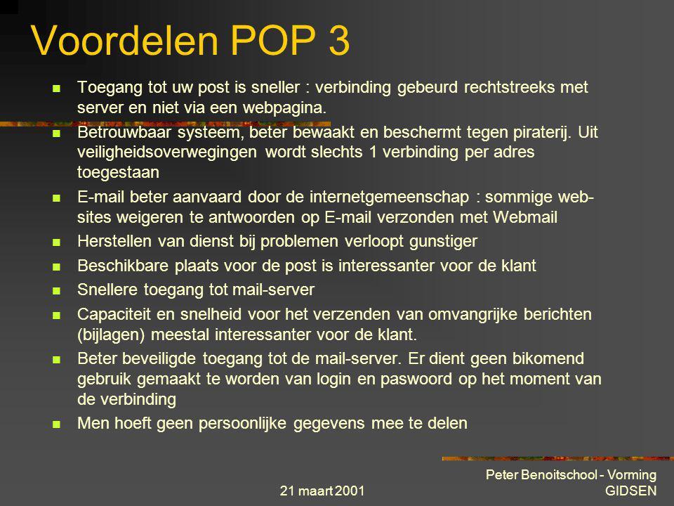 21 maart 2001 Peter Benoitschool - Vorming GIDSEN Nadelen van webmail Rekening wordt automatisch afgesloten indien lange periode niet gebruikt ( Geen