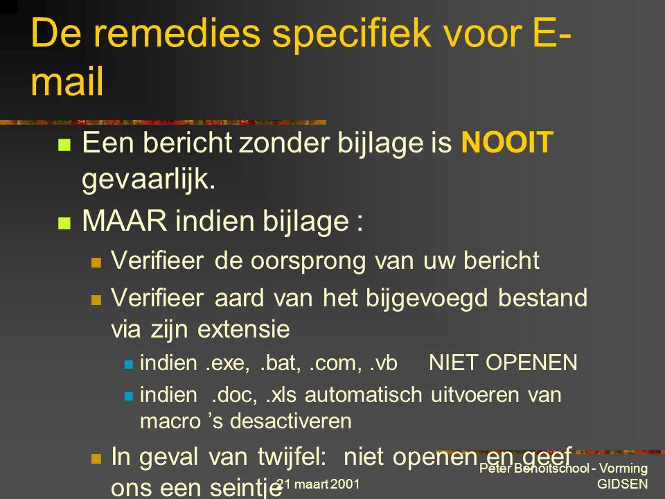 21 maart 2001 Peter Benoitschool - Vorming GIDSEN Externe beveiliging... onschadelijke virussen die echter het Internetverkeer onnodig zwaar kunnen be