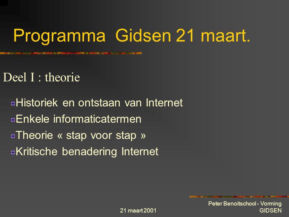 21 maart 2001 Peter Benoitschool - Vorming GIDSEN Programma GIDSEN Theoretisch zowel als praktijk gedeelte van de vorming bestaat uit 2 sessies van el