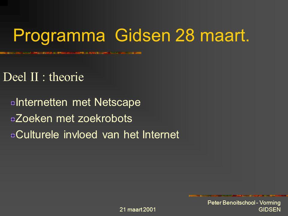 21 maart 2001 Peter Benoitschool - Vorming GIDSEN Programma Gidsen 21 maart. Historiek en ontstaan van Internet Enkele informaticatermen Theorie « sta