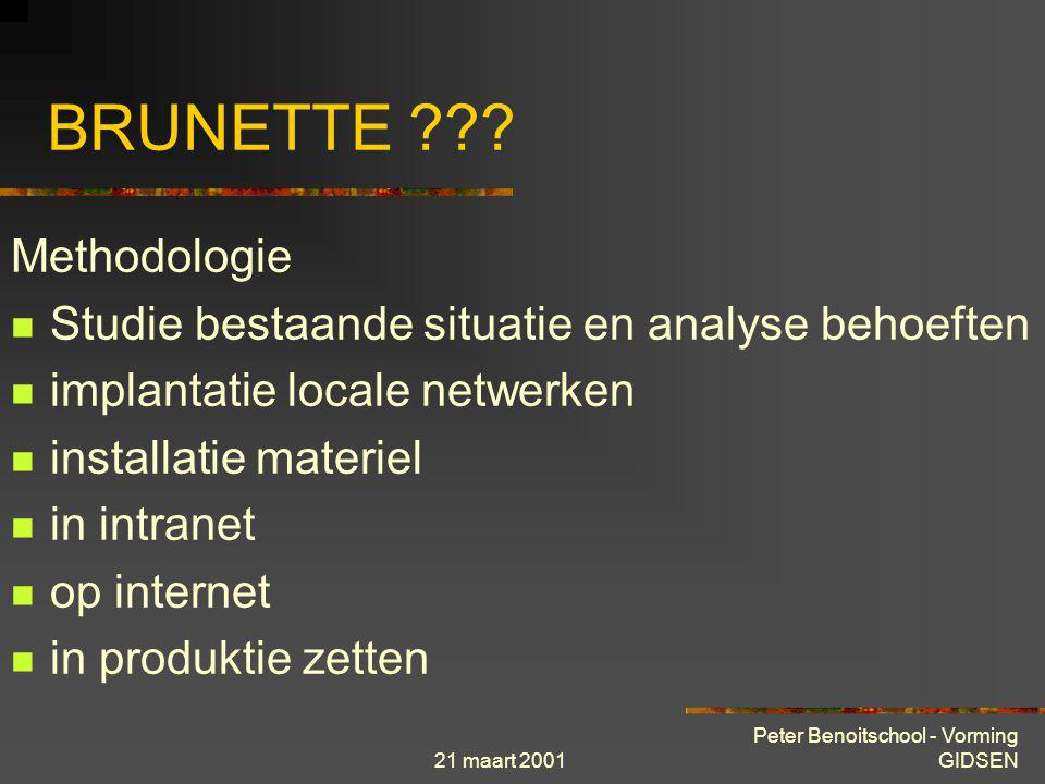 21 maart 2001 Peter Benoitschool - Vorming GIDSEN INTERNET toepassingen F World Wide Web F E-mail : electronische post F News : discussielijsten, nieuwsgroepen, usenet F FTP : versturen bestanden F Chat : IRC geschreven of gesproken F Videoconferentie