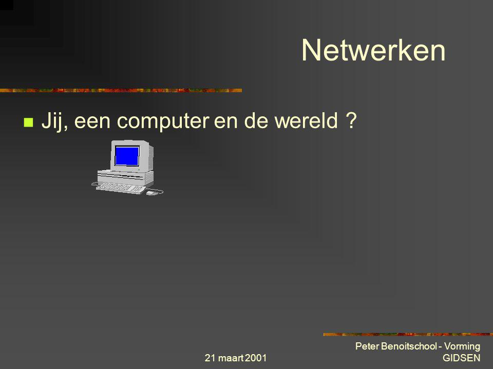 21 maart 2001 Peter Benoitschool - Vorming GIDSEN Theorie « stap voor stap »  Internet - Intranet - Extranet ??