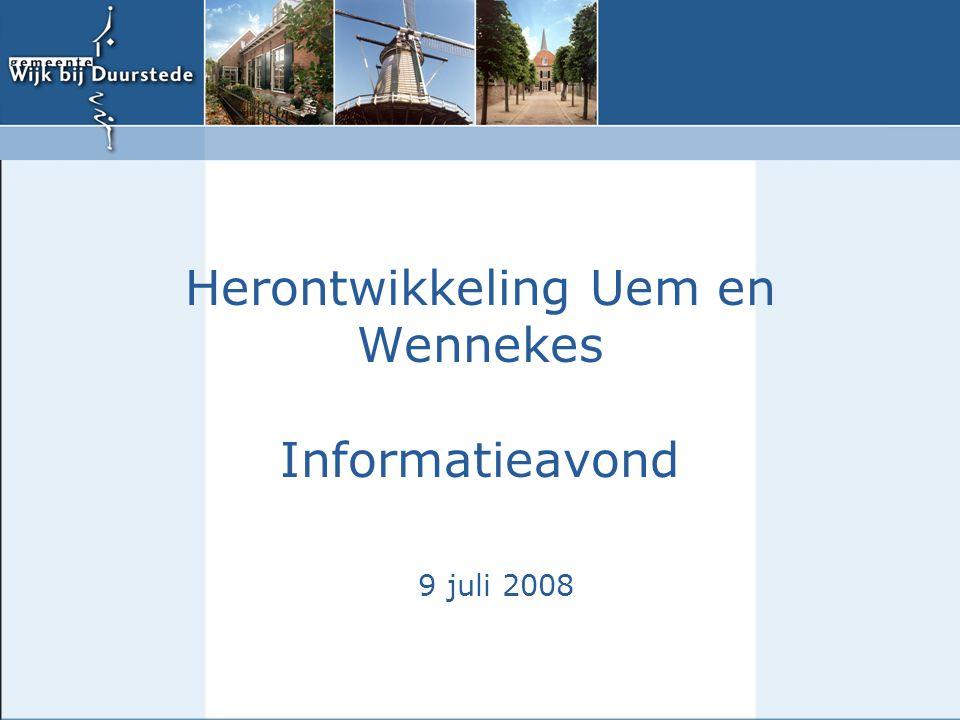 Herontwikkeling Uem en Wennekes Informatieavond 9 juli 2008