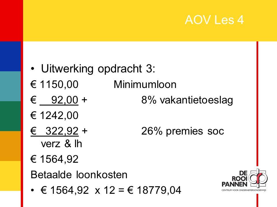 19 AOV Les 5 Vervolg uitwerking opdracht 5b: -Totale kosten 1 e jaar = Premie + Administratiekosten + Assurantiebelasting -75 + 10 + 5,95 = 90,95 OF 85 x 1,07 = 90,95