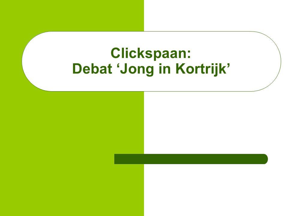 Clickspaan: Debat 'Jong in Kortrijk'