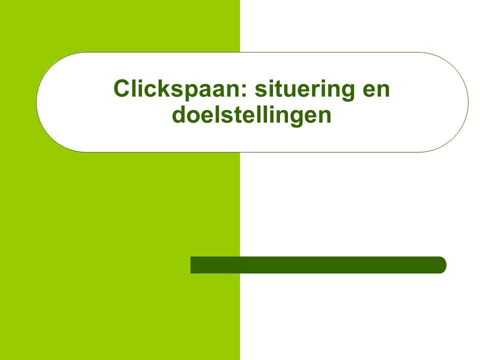 Clickspaan: situering en doelstellingen