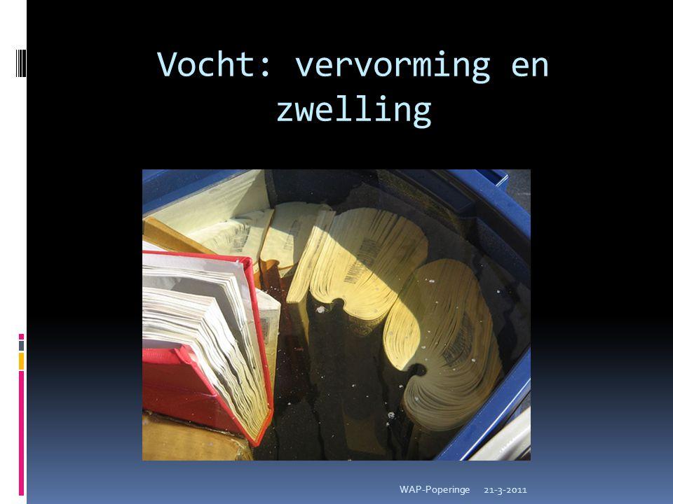 Vocht: vervorming en zwelling 21-3-2011WAP-Poperinge
