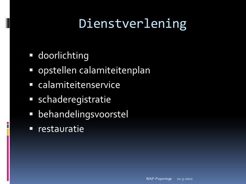 Dienstverlening  doorlichting  opstellen calamiteitenplan  calamiteitenservice  schaderegistratie  behandelingsvoorstel  restauratie 21-3-2011WAP-Poperinge