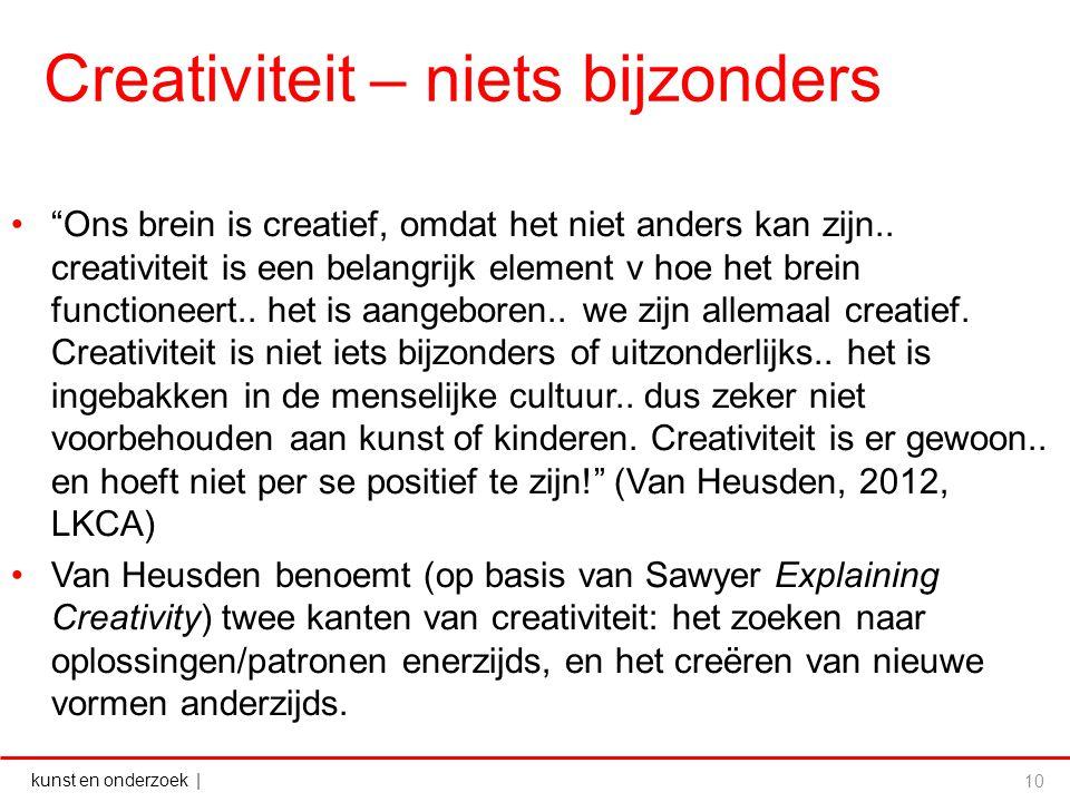 """kunst en onderzoek   Creativiteit – niets bijzonders """"Ons brein is creatief, omdat het niet anders kan zijn.. creativiteit is een belangrijk element v"""