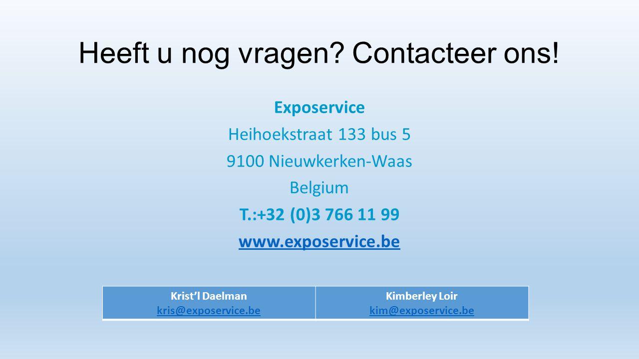 Heeft u nog vragen? Contacteer ons! Exposervice Heihoekstraat 133 bus 5 9100 Nieuwkerken-Waas Belgium T.:+32 (0)3 766 11 99 www.exposervice.be Krist'l