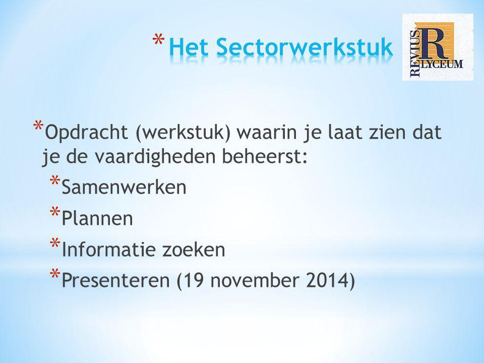 * Opdracht (werkstuk) waarin je laat zien dat je de vaardigheden beheerst: * Samenwerken * Plannen * Informatie zoeken * Presenteren (19 november 2014