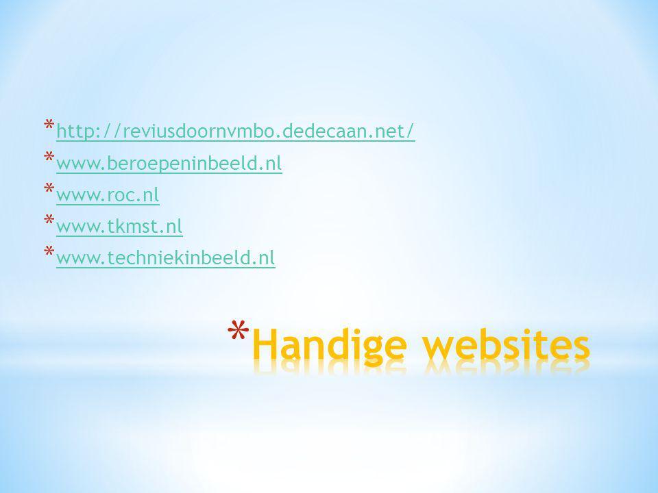 * http://reviusdoornvmbo.dedecaan.net/ http://reviusdoornvmbo.dedecaan.net/ * www.beroepeninbeeld.nl www.beroepeninbeeld.nl * www.roc.nl www.roc.nl *