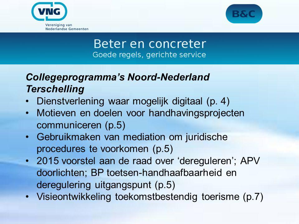 Collegeprogramma's Noord-Nederland Terschelling Dienstverlening waar mogelijk digitaal (p. 4) Motieven en doelen voor handhavingsprojecten communicere