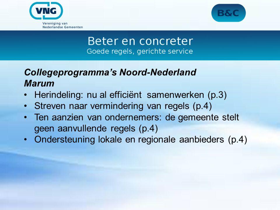 Collegeprogramma's Noord-Nederland Marum Herindeling: nu al efficiënt samenwerken (p.3) Streven naar vermindering van regels (p.4) Ten aanzien van ondernemers: de gemeente stelt geen aanvullende regels (p.4) Ondersteuning lokale en regionale aanbieders (p.4)