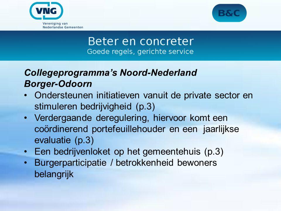 Collegeprogramma's Noord-Nederland Borger-Odoorn Ondersteunen initiatieven vanuit de private sector en stimuleren bedrijvigheid (p.3) Verdergaande deregulering, hiervoor komt een coördinerend portefeuillehouder en een jaarlijkse evaluatie (p.3) Een bedrijvenloket op het gemeentehuis (p.3) Burgerparticipatie / betrokkenheid bewoners belangrijk