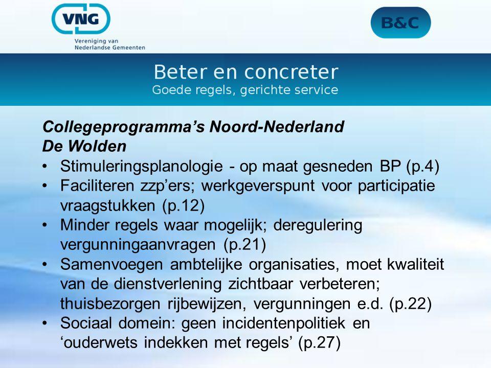 Collegeprogramma's Noord-Nederland De Wolden Stimuleringsplanologie - op maat gesneden BP (p.4) Faciliteren zzp'ers; werkgeverspunt voor participatie vraagstukken (p.12) Minder regels waar mogelijk; deregulering vergunningaanvragen (p.21) Samenvoegen ambtelijke organisaties, moet kwaliteit van de dienstverlening zichtbaar verbeteren; thuisbezorgen rijbewijzen, vergunningen e.d.
