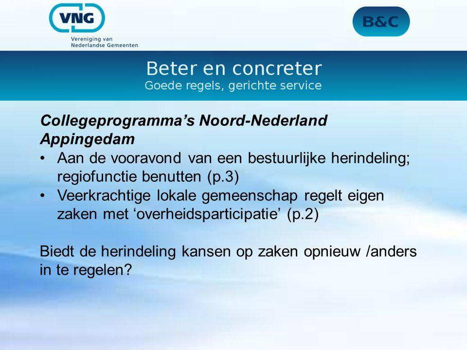 Collegeprogramma's Noord-Nederland Appingedam Aan de vooravond van een bestuurlijke herindeling; regiofunctie benutten (p.3) Veerkrachtige lokale gemeenschap regelt eigen zaken met 'overheidsparticipatie' (p.2) Biedt de herindeling kansen op zaken opnieuw /anders in te regelen