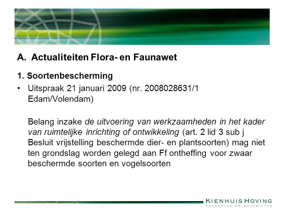 A.Actualiteiten Flora- en Faunawet 1.Soortenbescherming Uitspraak 21 januari 2009 (nr.