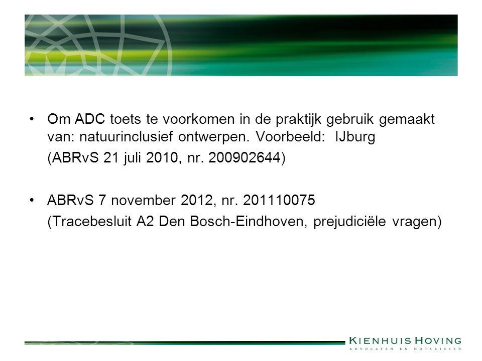 Om ADC toets te voorkomen in de praktijk gebruik gemaakt van: natuurinclusief ontwerpen.