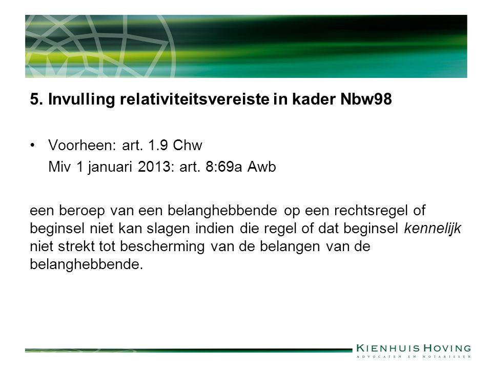 5.Invulling relativiteitsvereiste in kader Nbw98 Voorheen: art.