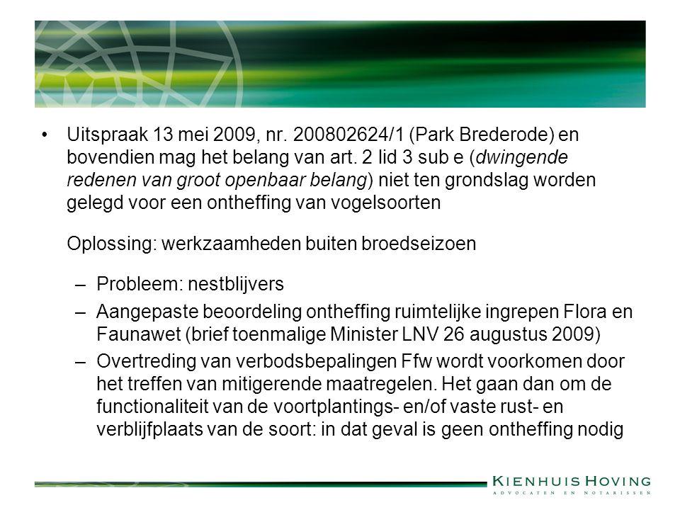 Echter: ABRvS 10 oktober 2012, nr.201010326, toch grondslag in Natuurbeschermingswet.
