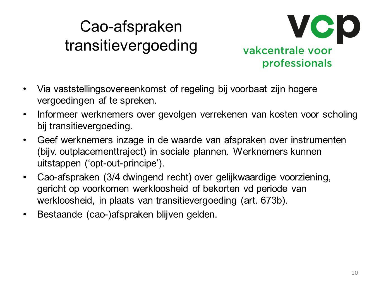 Cao-afspraken transitievergoeding Via vaststellingsovereenkomst of regeling bij voorbaat zijn hogere vergoedingen af te spreken. Informeer werknemers