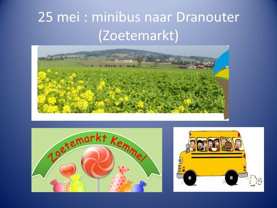 25 mei : minibus naar Dranouter (Zoetemarkt)