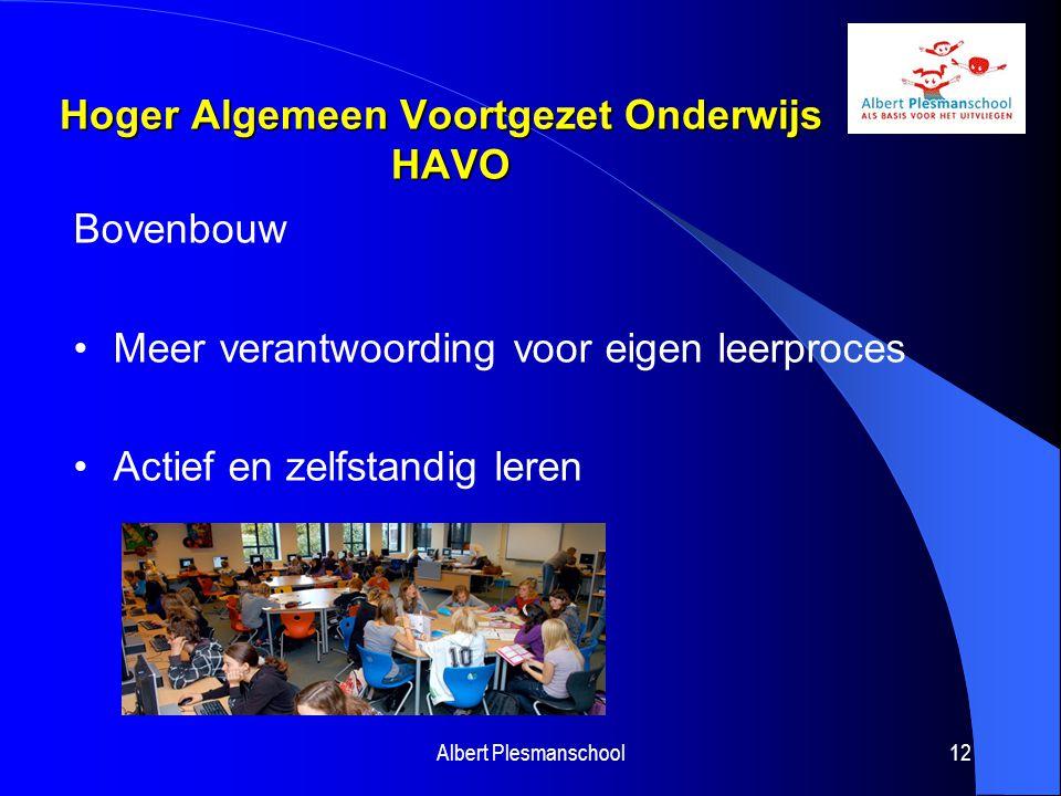 Hoger Algemeen Voortgezet Onderwijs HAVO Hoger Algemeen Voortgezet Onderwijs HAVO Bovenbouw Meer verantwoording voor eigen leerproces Actief en zelfst