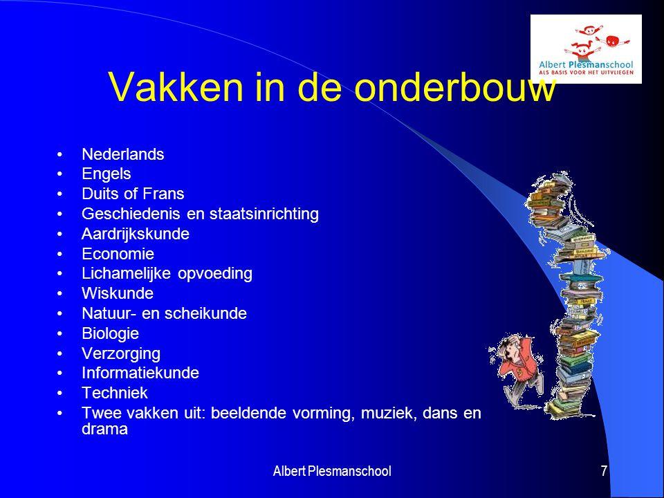 Vakken in de onderbouw Nederlands Engels Duits of Frans Geschiedenis en staatsinrichting Aardrijkskunde Economie Lichamelijke opvoeding Wiskunde Natuu