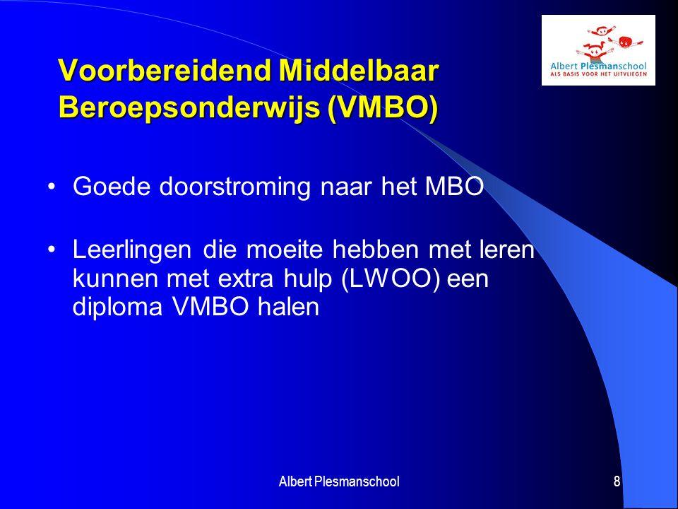 Voorbereidend Middelbaar Beroepsonderwijs (VMBO) Goede doorstroming naar het MBO Leerlingen die moeite hebben met leren kunnen met extra hulp (LWOO) een diploma VMBO halen Albert Plesmanschool8