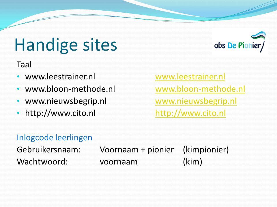 Handige sites Taal www.leestrainer.nlwww.leestrainer.nlwww.leestrainer.nl www.bloon-methode.nlwww.bloon-methode.nlwww.bloon-methode.nl www.nieuwsbegri