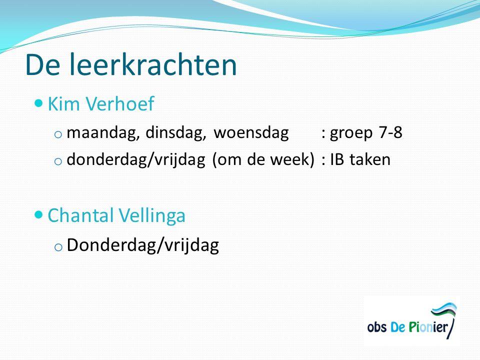 De leerkrachten Kim Verhoef o maandag, dinsdag, woensdag: groep 7-8 o donderdag/vrijdag (om de week) : IB taken Chantal Vellinga o Donderdag/vrijdag